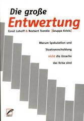"""Zum Buch """"Die große Entwertung"""" von Ernst Lohoff und Norbert Trenkle (Gruppe Krisis) für 18,00 € gehen."""