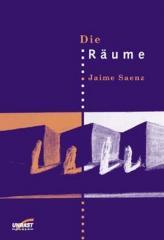 """Zum Buch """"Die Räume"""" von Jaime Saenz für 13,00 € gehen."""