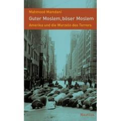 """Zum Buch """"Guter Moslem, böser Moslem"""" von Mahmood Mamdani für 19,90 € gehen."""