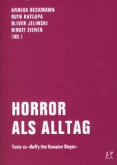 """Zum Buch """"Horror als Alltag"""" von Annika Beckmann, Ruth Hatlapa, Oliver Jelinski und Birgit Ziener für 14,00 € gehen."""