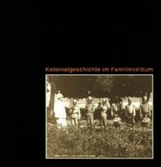 """Zum Buch """"Kolonialgeschichte im Familienalbum"""" von Norbert Aas und Werena Rosenke (Hg.) für 15,00 € gehen."""