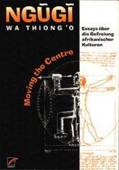 """Zum Buch """"Moving the Centre"""" von Ngugi wa Thiong´o für 16,00 € gehen."""