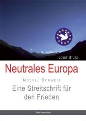 """Zum Buch """"Neutrales Europa"""" von Josef Stutz für 19,90 € gehen."""