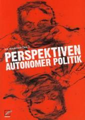 """Zum Buch """"Perspektiven autonomer Politik"""" von ak wantok (Hrsg.) für 18,00 € gehen."""