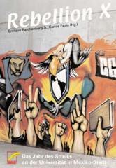 """Zum Buch """"Rebellion X"""" von Enrique Rajchenberg S. und Carlos Fazio (Hg.) für 13,00 € gehen."""