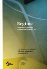 """Zum/zur  Buch """"Regime"""" von Petja Dimitrova, Eva Egermann, Tom Holert, Jens Kastner und Johanna Schaffer für 16,80 € gehen."""