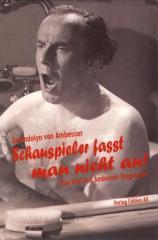 """Zum Buch """"Schauspieler fasst man nicht an!"""" von Gwendolyn von Ambesser für 19,90 € gehen."""