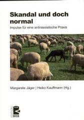 """Zum Buch """"Skandal und doch normal"""" von Margarete Jäger und Heiko Kauffmann (Hrsg.) für 24,00 € gehen."""