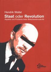 """Zum Buch """"Staat oder Revolution"""" von Hendrik Wallat für 29,80 € gehen."""