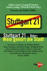 """Zum Buch """"Stuttgart 21 – Oder: Wem gehört die Stadt"""" von Volker Lösch, Gangolf Stocker, Sabine Leidig und Winfried Wolf (Hg.) für 10,00 € gehen."""