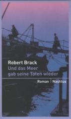"""Zum Buch """"Und das Meer gab seine Toten wieder"""" von Robert Brack für 13,90 € gehen."""