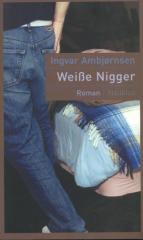 """Zum Buch """"Weiße Nigger"""" von Ingvar Ambjørnsen für 15,90 € gehen."""