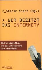 """Zum Buch """"Wer besitzt das Internet"""" von Stefan Kraft  Hg. für 14,90 € gehen."""