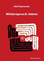 """Zum Buch """"Widerspruch leben"""" von Wolf Stammnitz für 16,90 € gehen."""