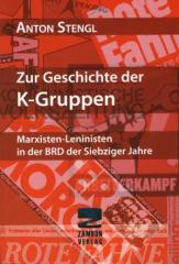 """Zum Buch """"Zur Geschichte der K-Gruppen"""" von Anton Stengl für 10,00 € gehen."""