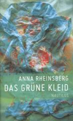 """Zum Buch """"Das grüne Kleid"""" von Anna Rheinsberg für 16,00 € gehen."""