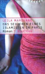 """Zum Buch """"Das Sexleben eines Islamisten in Paris"""" von Leïla Marouane für 18,90 € gehen."""