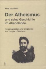 """Zum Buch """"Der Atheismus"""" von Fritz Mauthner Hrsg. von Ludger Lütkehaus für 179,00 € gehen."""