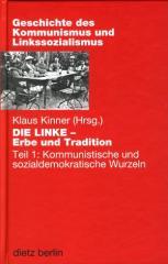 """Zum Buch """"DIE LINKE – Erbe und Tradition Teil 1"""" von Klaus Kinner Vorwort von Lothar Bisky für 24,90 € gehen."""