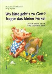 """Zum Buch """"Wo bitte geht's zu Gott? fragte das kleine Ferkel"""" von Helge Nyncke und Michael Schmidt-Salomon für 12,00 € gehen."""