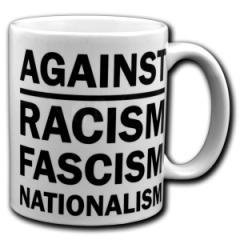 """Zur Tasse """"Against Racism, Fascism, Nationalism"""" für 9,75 € gehen."""