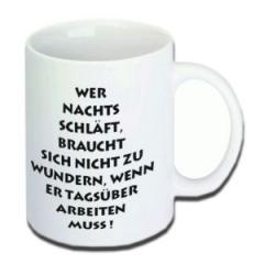 """Zur Tasse """"Wer nachts schläft"""" für 10,00 € gehen."""