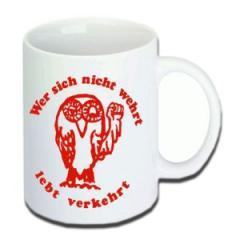"""Zur Tasse """"Wer sich nicht wehrt lebt verkehrt"""" für 10,00 € gehen."""