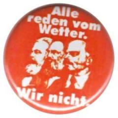 """Zum 25mm Magnet-Button """"Alle reden vom Wetter. Wir nicht."""" für 2,00 € gehen."""