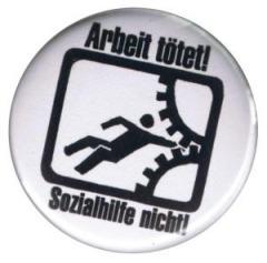 """Zum 25mm Magnet-Button """"Arbeit tötet!"""" für 2,00 € gehen."""