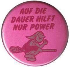 """Zum 25mm Magnet-Button """"Auf die Dauer hilft nur Power"""" für 1,95 € gehen."""