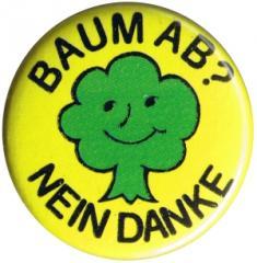 """Zum 25mm Magnet-Button """"Baum ab? Nein Danke"""" für 2,00 € gehen."""