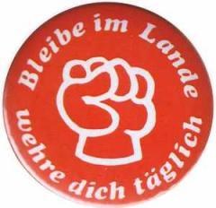 """Zum 25mm Magnet-Button """"Bleibe im Lande - wehre dich täglich"""" für 2,00 € gehen."""
