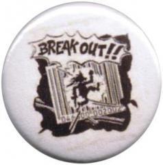 """Zum 25mm Magnet-Button """"Break out!!"""" für 2,00 € gehen."""