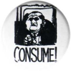 """Zum 25mm Magnet-Button """"Consume!"""" für 1,95 € gehen."""