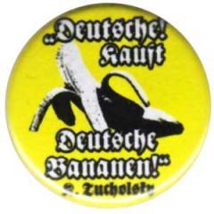 """Zum 25mm Magnet-Button """"Deutsche kauft deutsche Bananen (Tucholsky)"""" für 1,95 € gehen."""