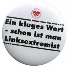 """Zum 25mm Magnet-Button """"Ein kluges Wort - schon ist man Linksextremist"""" für 2,20 € gehen."""