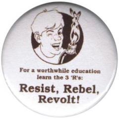 """Zum 25mm Magnet-Button """"For a worthwide education learn the 3 'R's: resist, rebel, revolt!"""" für 2,00 € gehen."""