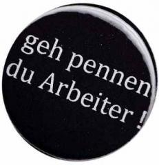 """Zum 25mm Magnet-Button """"geh pennen du Arbeiter !"""" für 2,00 € gehen."""