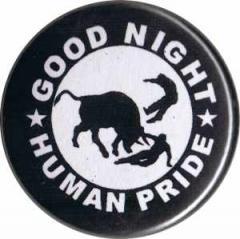 """Zum 25mm Magnet-Button """"Good night human pride"""" für 2,00 € gehen."""