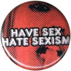 """Zum 25mm Magnet-Button """"Have Sex Hate Sexism"""" für 1,95 € gehen."""