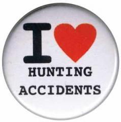 """Zum 25mm Magnet-Button """"I love Hunting Accidents"""" für 2,00 € gehen."""