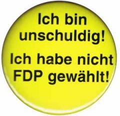 """Zum 25mm Magnet-Button """"Ich bin unschuldig! Ich habe nicht FDP gewählt!"""" für 1,95 € gehen."""