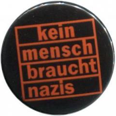 """Zum 25mm Magnet-Button """"kein mensch braucht nazis (orange)"""" für 2,00 € gehen."""
