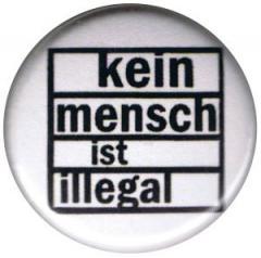"""Zum 25mm Magnet-Button """"kein mensch ist illegal"""" für 1,95 € gehen."""