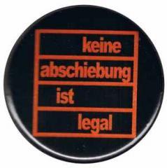 """Zum 25mm Magnet-Button """"Keine Abschiebung ist legal"""" für 2,00 € gehen."""