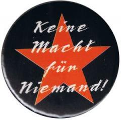 """Zum 25mm Magnet-Button """"Keine Macht für niemand"""" für 1,95 € gehen."""