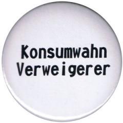 """Zum 25mm Magnet-Button """"Konsumwahn Verweigerer"""" für 1,95 € gehen."""
