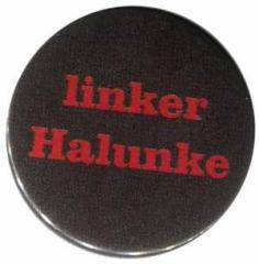"""Zum 25mm Magnet-Button """"linker Halunke"""" für 1,95 € gehen."""