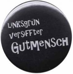 """Zum 25mm Magnet-Button """"Linksgrün versiffter Gutmensch"""" für 2,00 € gehen."""