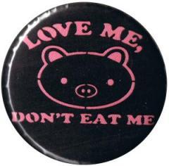"""Zum 25mm Magnet-Button """"Love Me - Don't Eat Me"""" für 2,00 € gehen."""